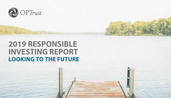 OPTrust 2019 Responsible Investing Report