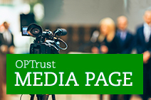 OPTrust Media Page - Source of news, media relations contacts, facts, figures and resources about OPTrust